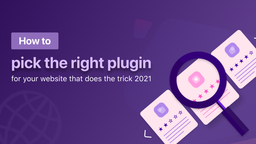 How to pick the right plugin for your website that does trick 2021
